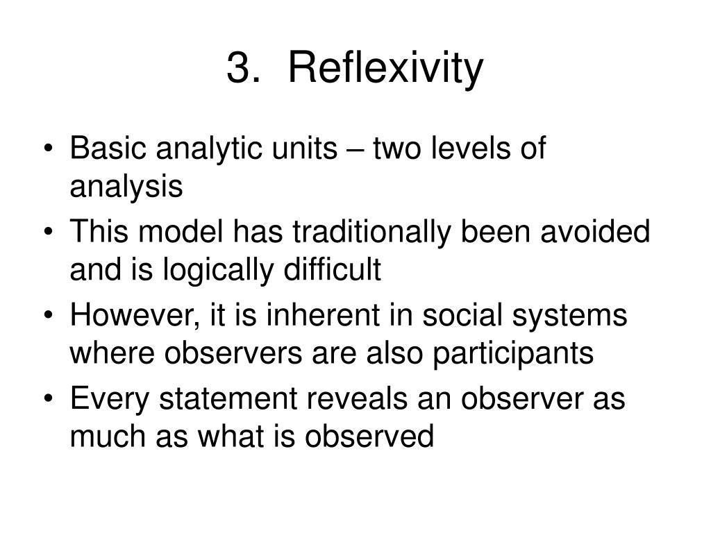 3.  Reflexivity
