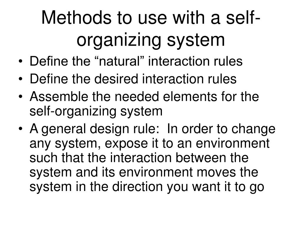 Methods to use with a self-organizing system
