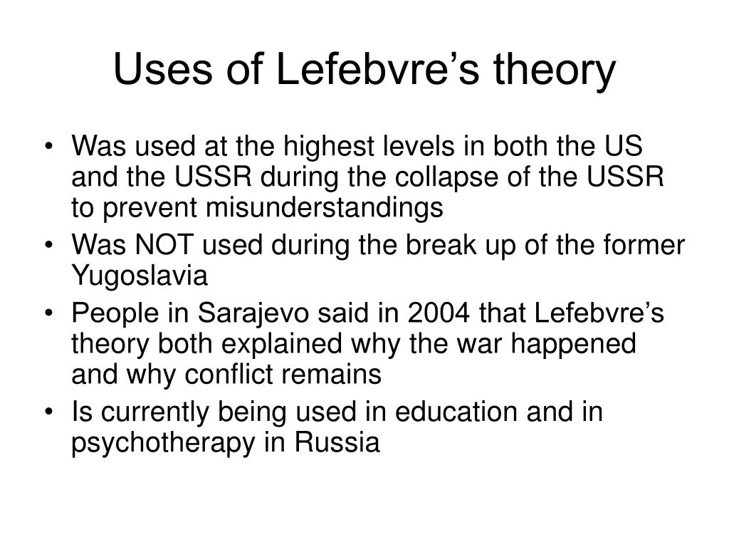 Uses of Lefebvre's theory