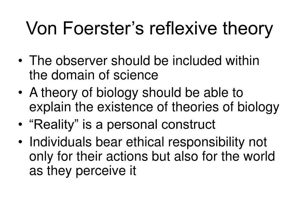 Von Foerster's reflexive theory
