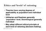 ethics and levels of rationing