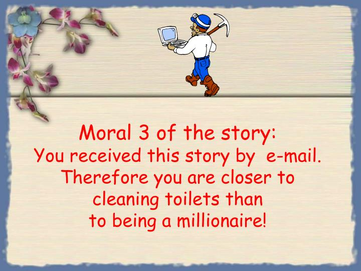 Moral 3 of the story: