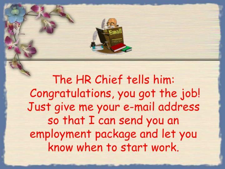 The HR Chief tells him: