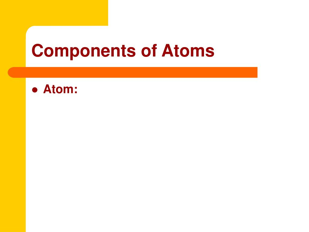 Components of Atoms