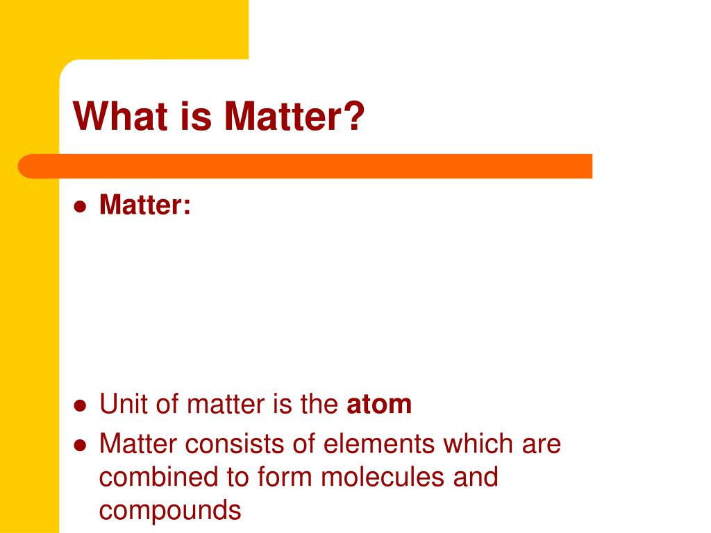What is Matter?
