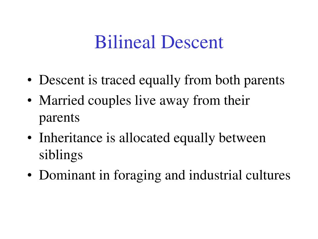 Bilineal Descent