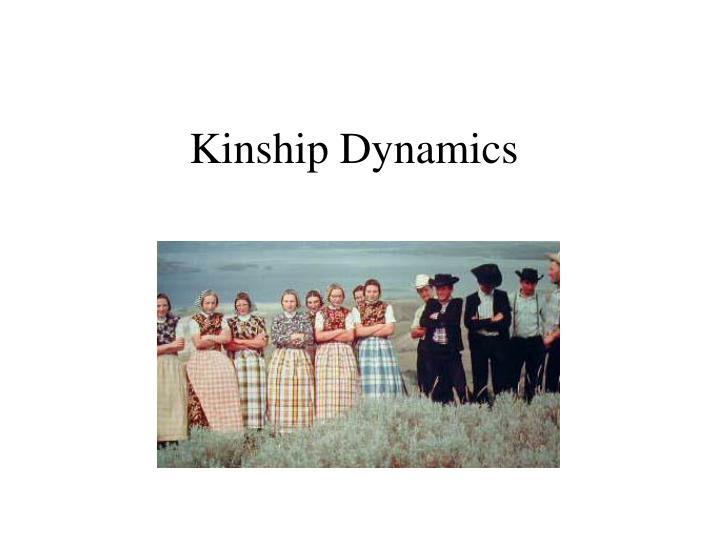 Kinship dynamics