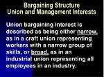 bargaining structure union and management interests