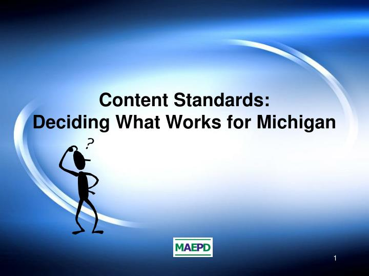 Content standards deciding what works for michigan