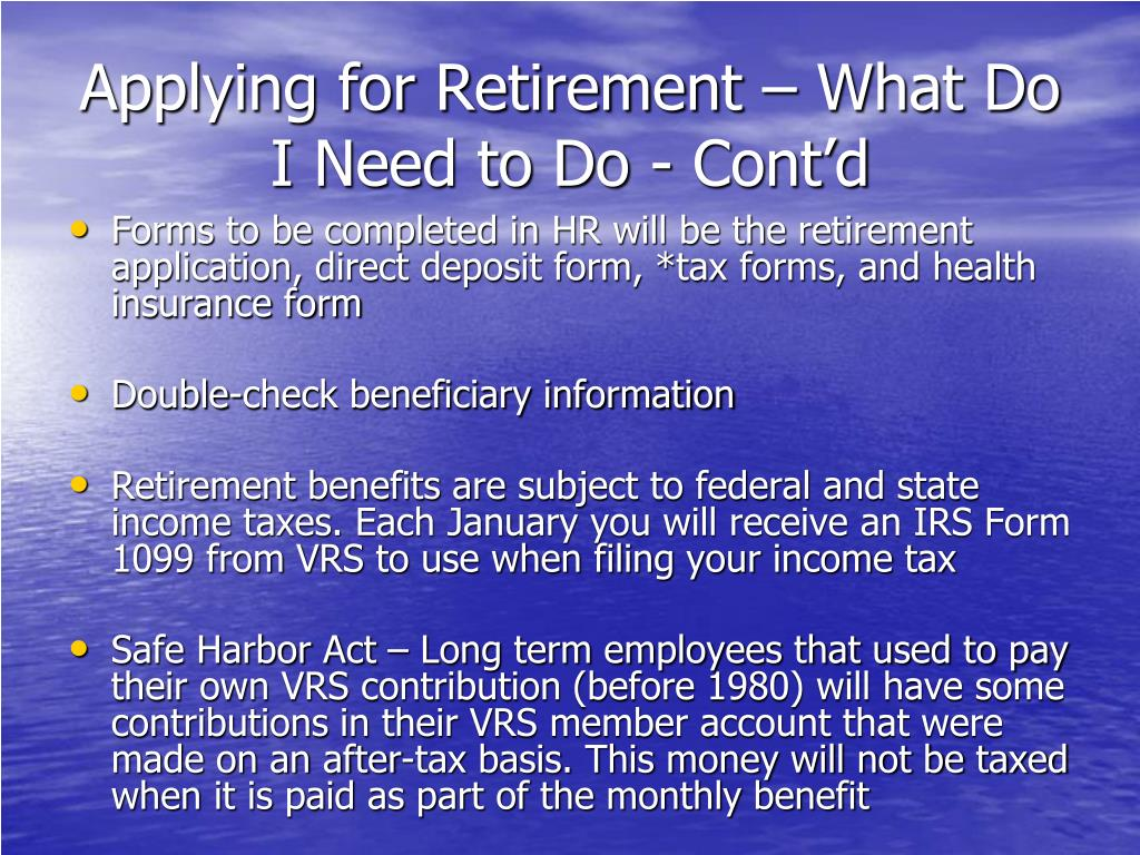 Applying for Retirement – What Do I Need to Do - Cont'd