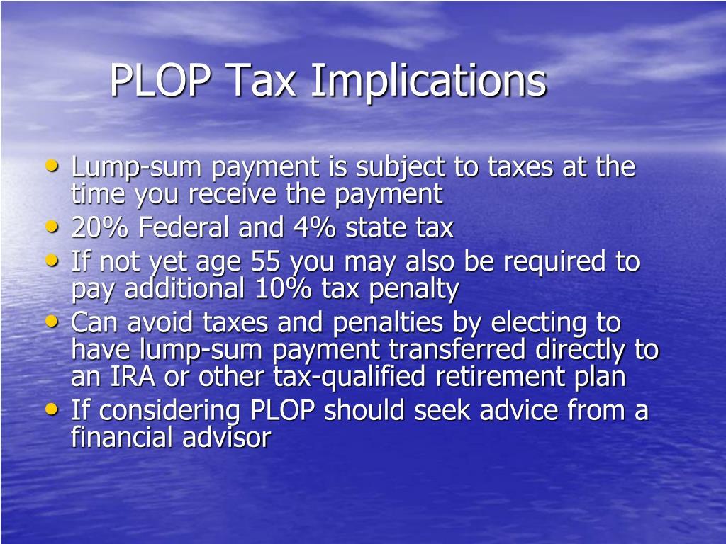 PLOP Tax Implications