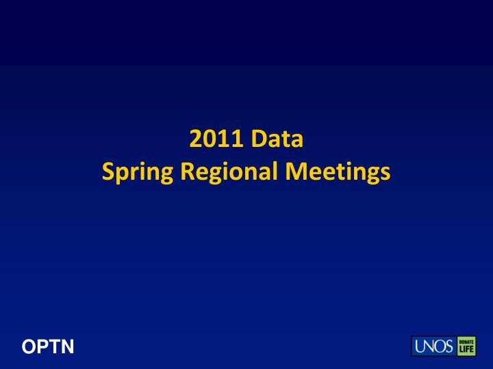 2011 data spring regional meetings