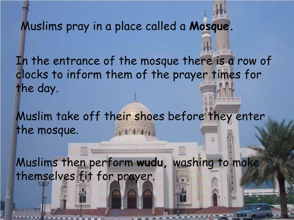 Muslims pray in a place called a