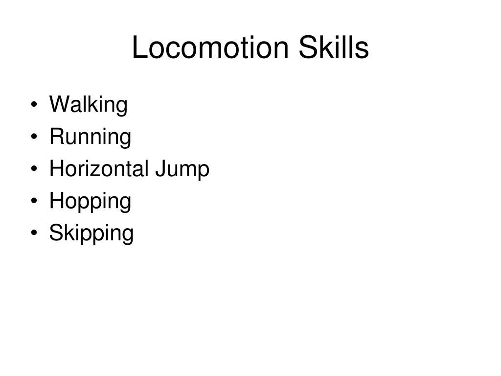 Locomotion Skills