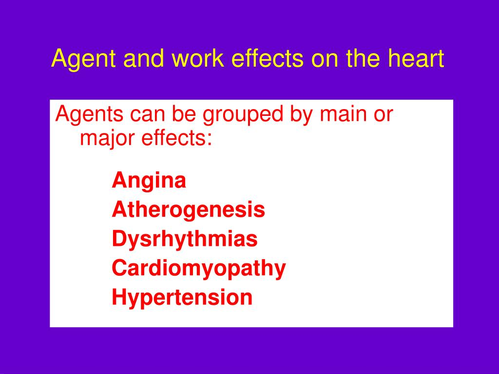 Agent and work effects on the heart