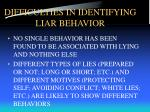 difficulties in identifying liar behavior