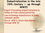 industrialization in the late 19th century up through wwii