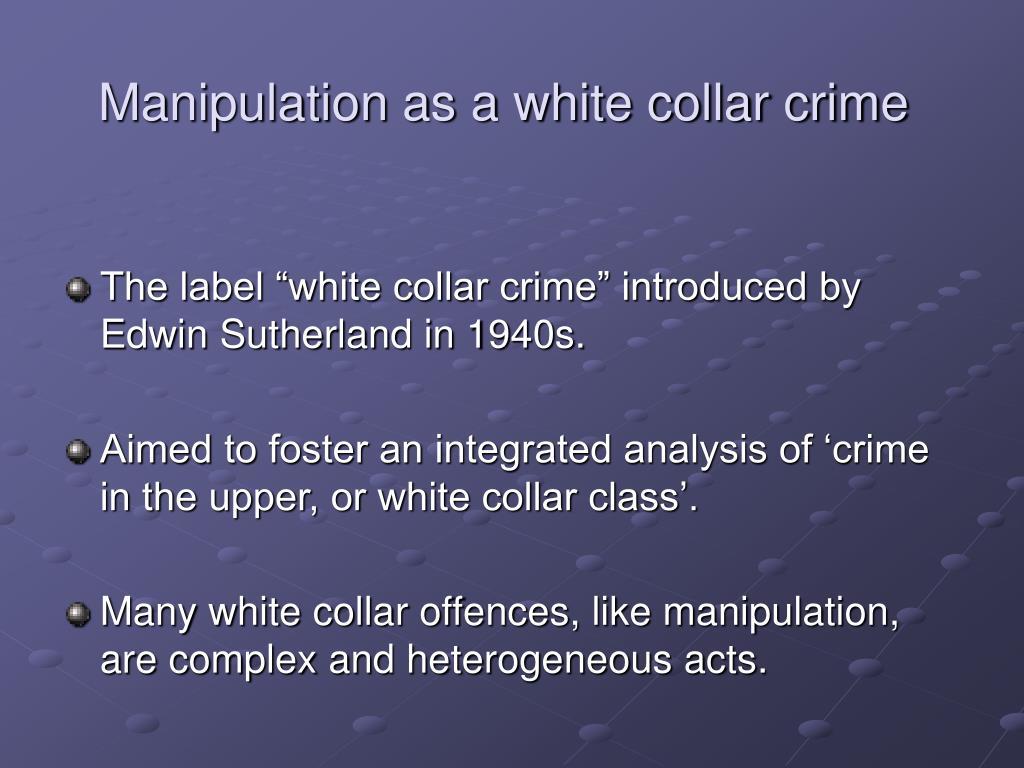 Manipulation as a white collar crime
