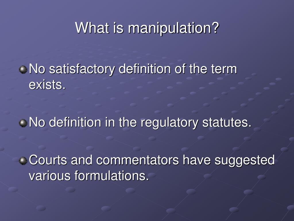 What is manipulation?