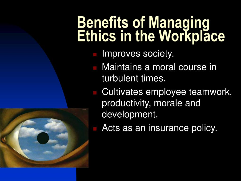 Benefits of Managing Ethics in the Workplace