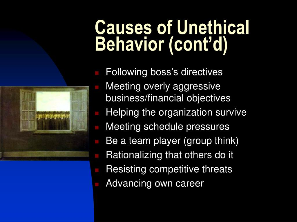 Causes of Unethical Behavior (cont'd)