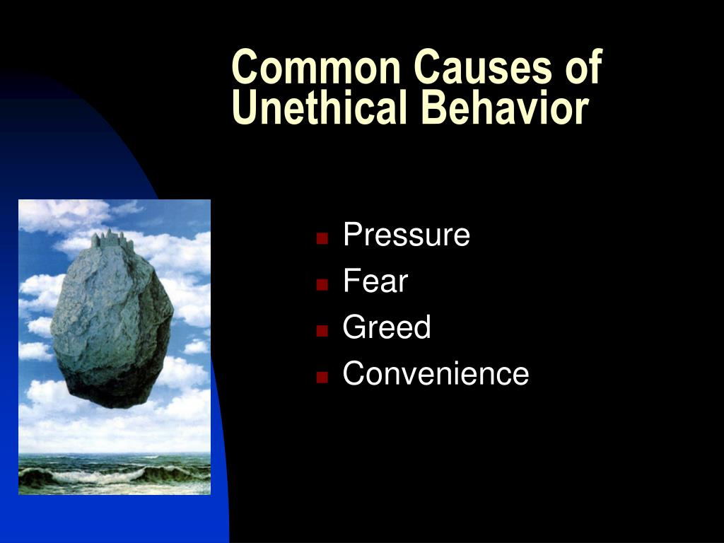 Common Causes of Unethical Behavior