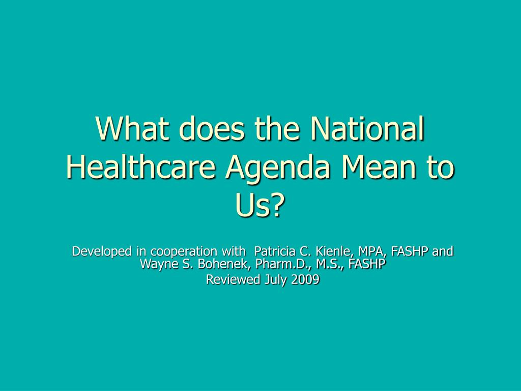 What does the National Healthcare Agenda Mean to Us?
