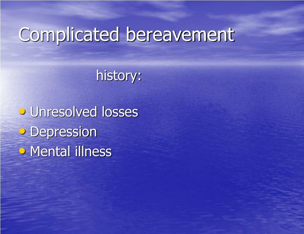 Complicated bereavement