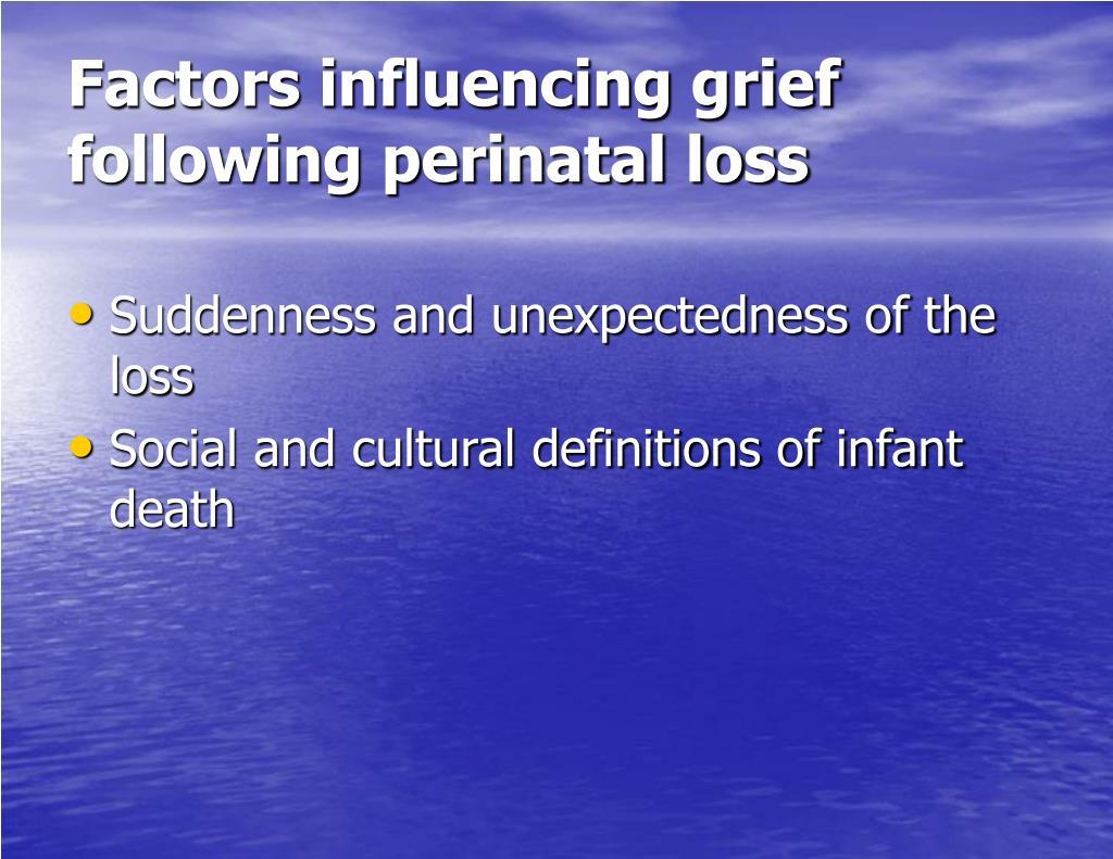 Factors influencing grief following perinatal loss