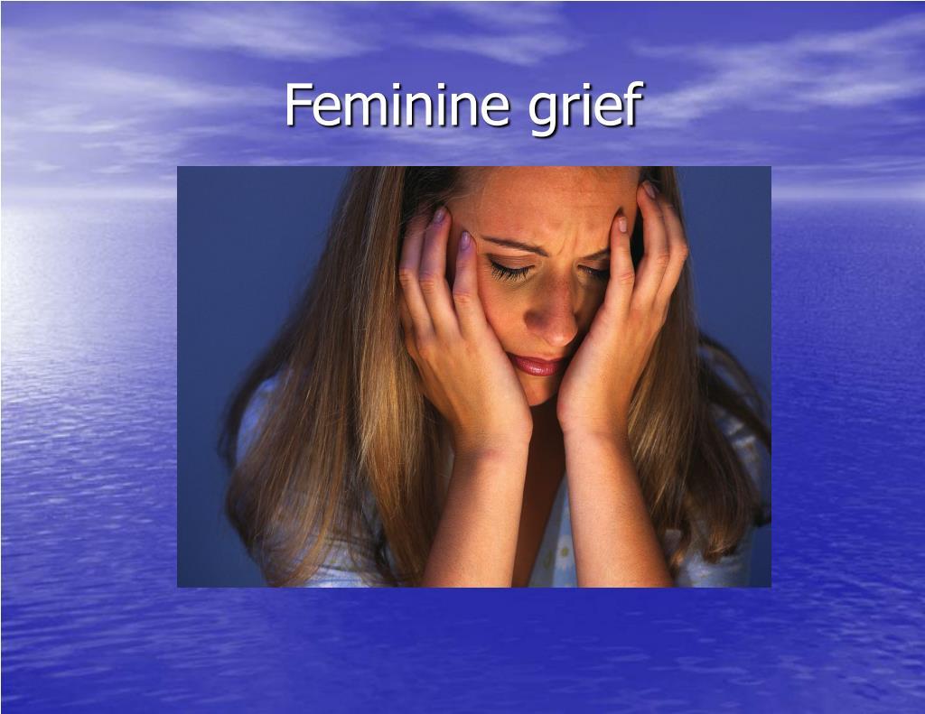 Feminine grief