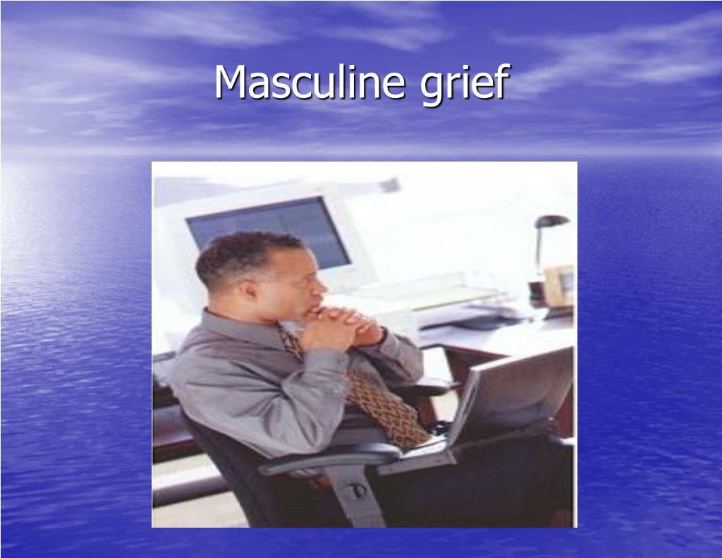 Masculine grief