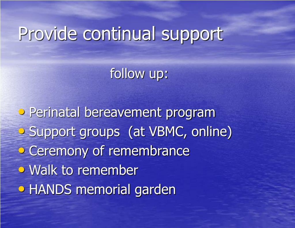 Provide continual support