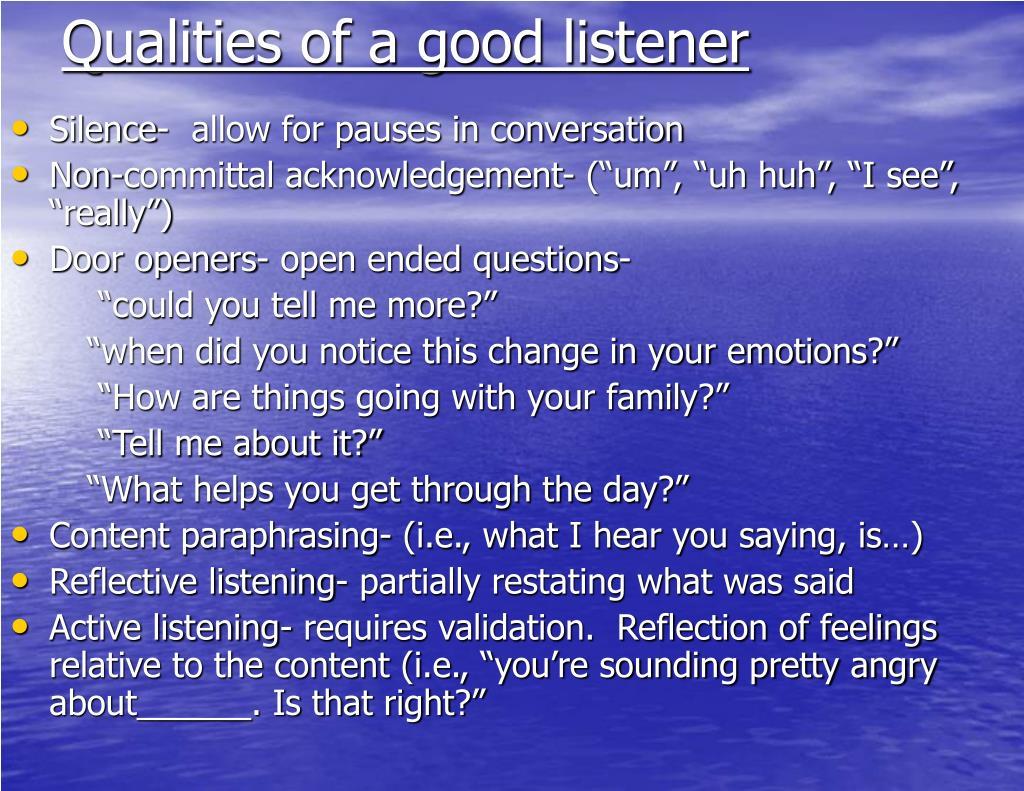 Qualities of a good listener