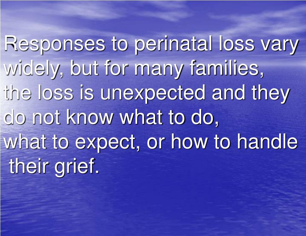 Responses to perinatal loss vary