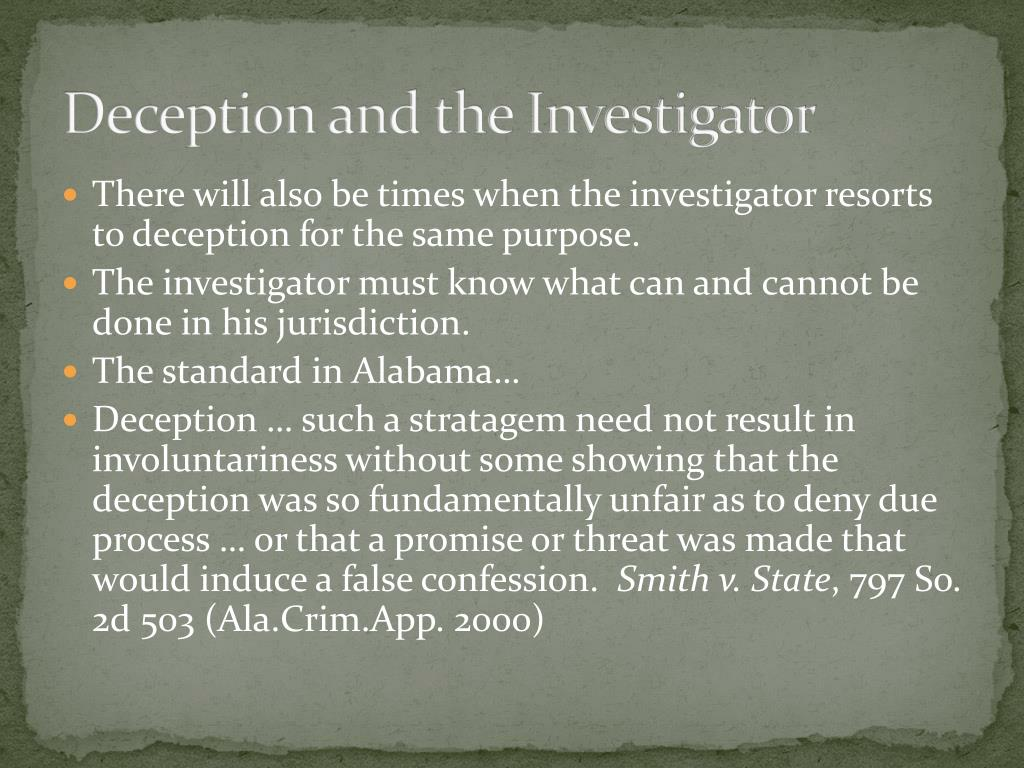 Deception and the Investigator