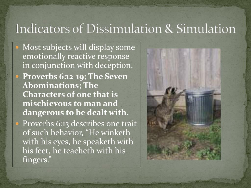 Indicators of Dissimulation & Simulation