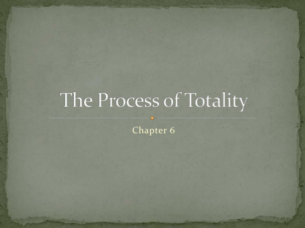 The Process of Totality
