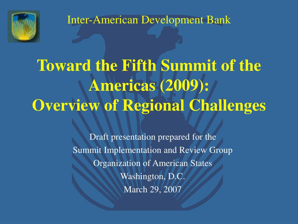 toward the fifth summit of the americas 2009 overview of regional challenges