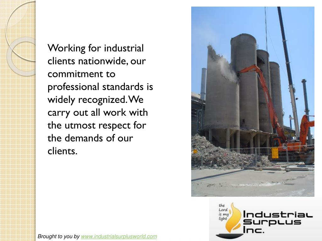 Working for industrial clients nationwide, our commitment to professional standards is widely recognized. We carry out all work with the utmost respect for the demands of our clients.