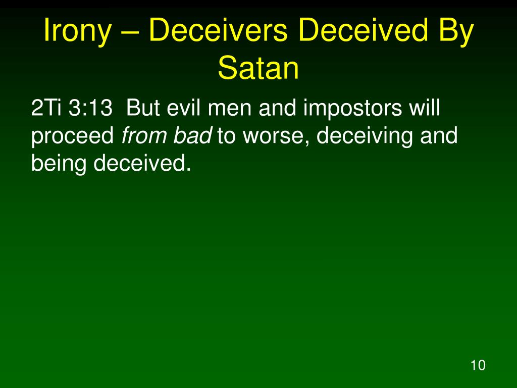 Irony – Deceivers Deceived By Satan