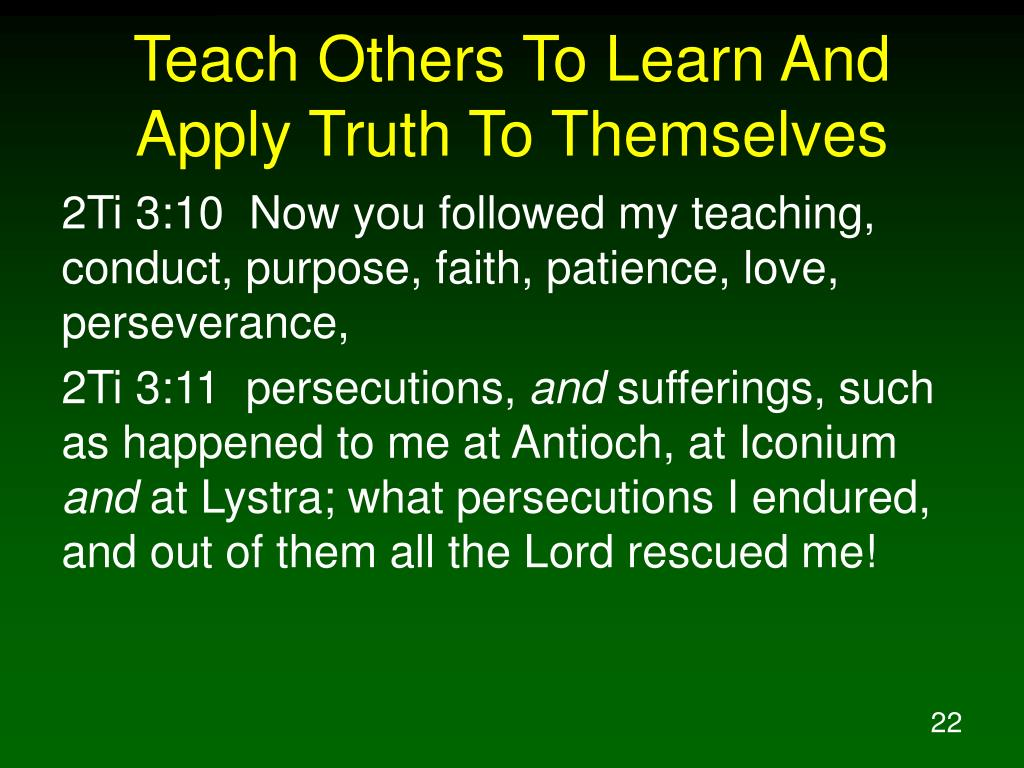 Teach Others To Learn And Apply Truth To Themselves