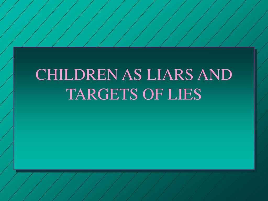 children as liars and targets of lies l.