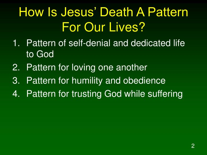 How is jesus death a pattern for our lives