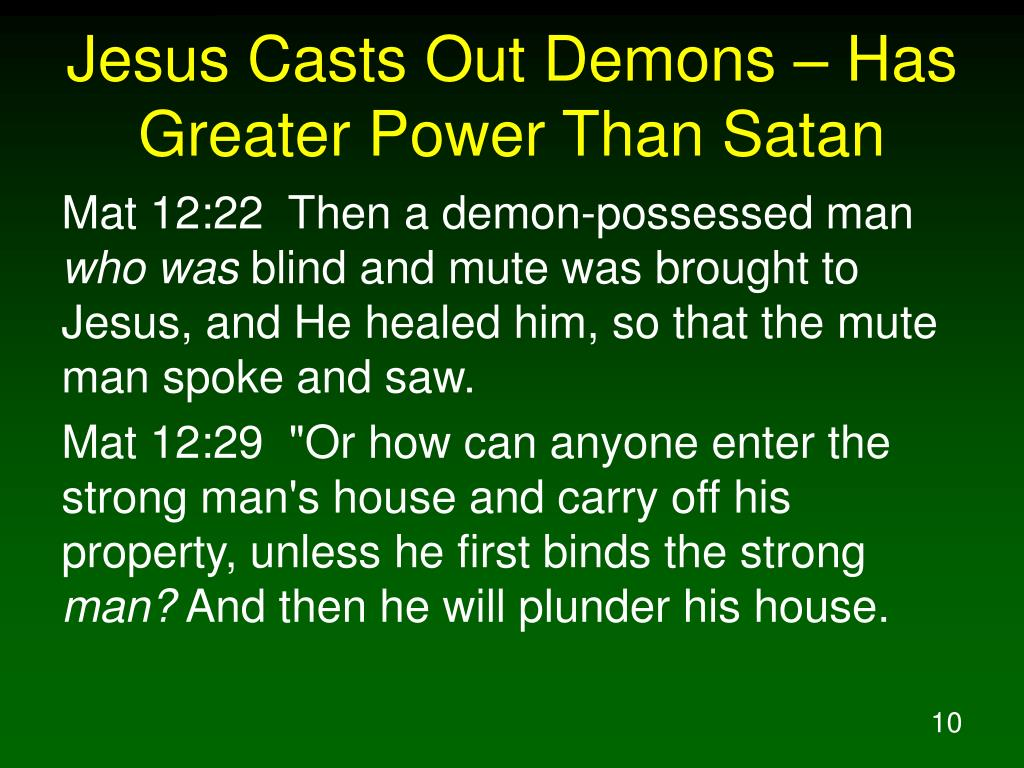 Jesus Casts Out Demons – Has Greater Power Than Satan