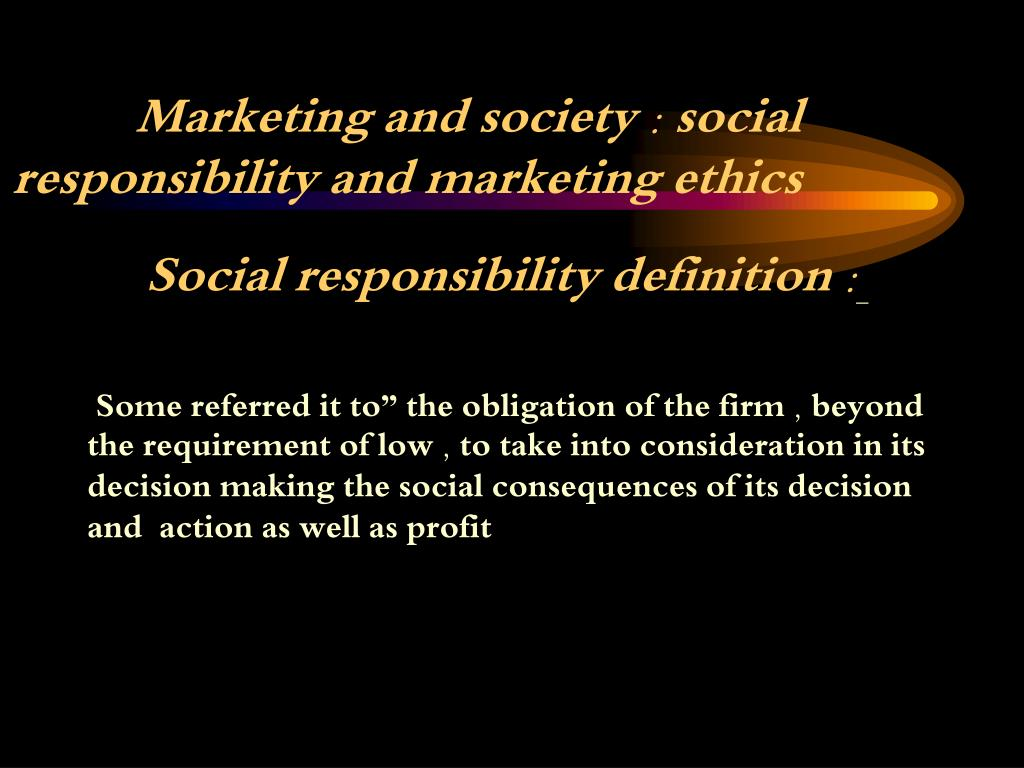 marketing and society social responsibility and marketing ethics l.