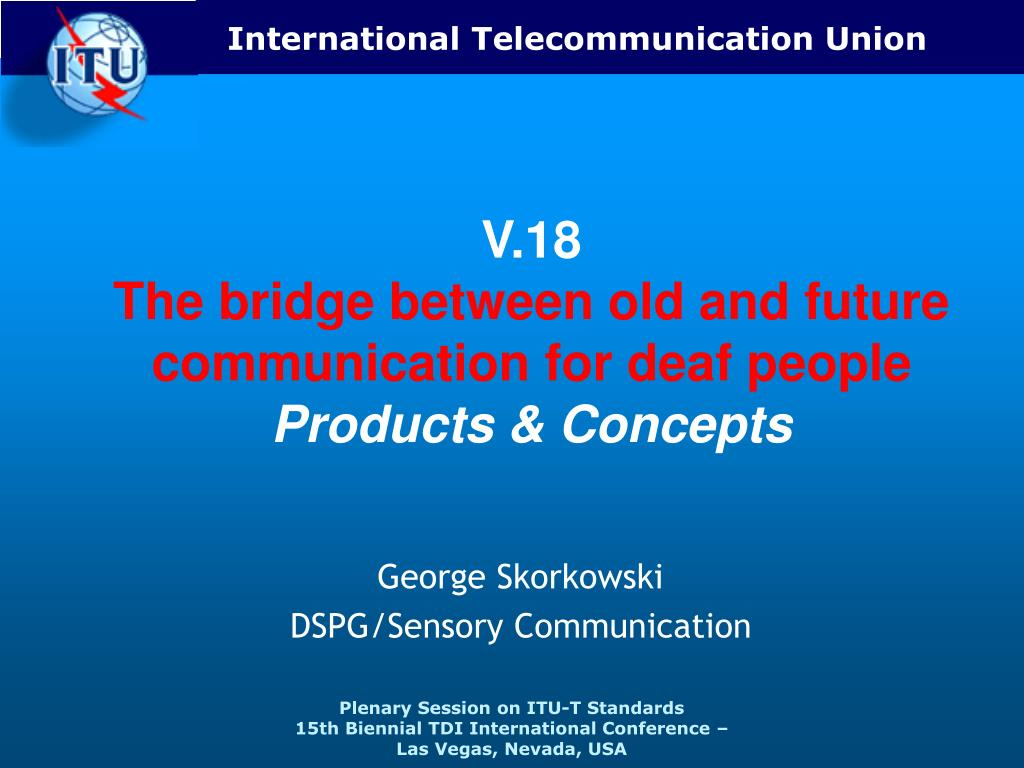 v 18 the bridge between old and future communication for deaf people products concepts l.