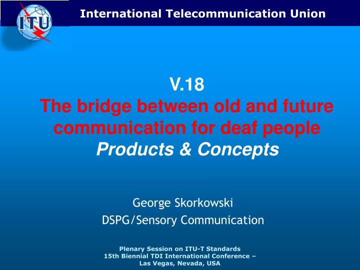 V 18 the bridge between old and future communication for deaf people products concepts