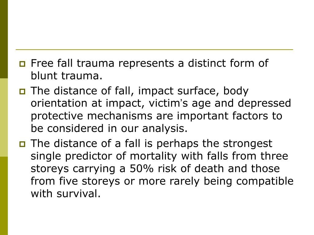 Free fall trauma represents a distinct form of blunt trauma.