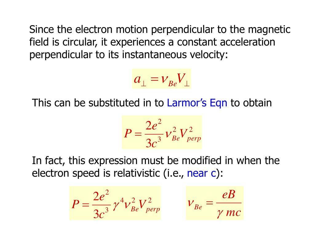 Since the electron motion perpendicular to the magnetic field is circular, it experiences a constant acceleration perpendicular to its instantaneous velocity: