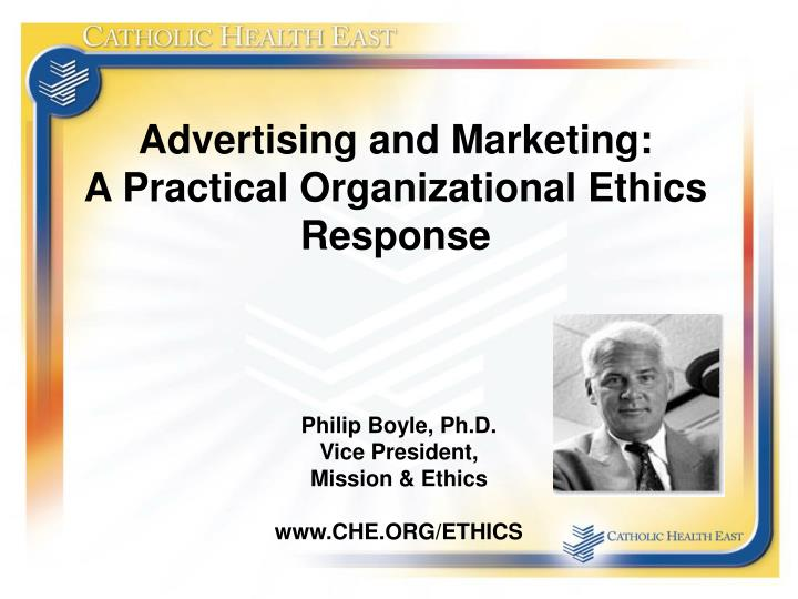 Advertising and marketing a practical organizational ethics response